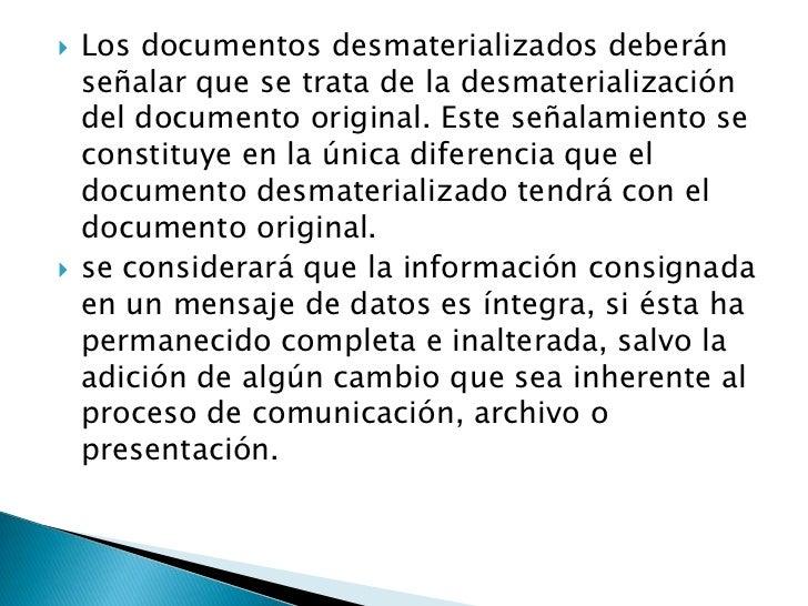 Los documentos desmaterializados deberán señalar que se trata de la desmaterialización del documento original. Este señala...