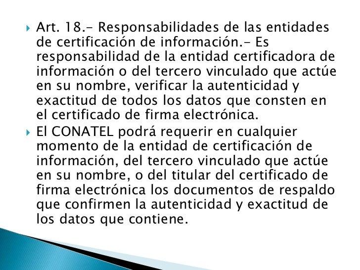 Art. 18.- Responsabilidades de las entidades de certificación de información.- Es responsabilidad de la entidad certificad...