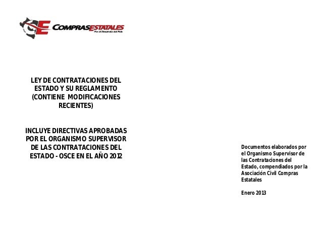LEY DE CONTRATACIONES DEL ESTADO Y SU REGLAMENTO (CONTIENE MODIFICACIONES RECIENTES)  INCLUYE DIRECTIVAS APROBADAS POR EL ...