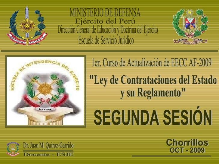 Chorrillos OCT - 2009 Escuela de Servicio Jurídico  Ejército del Perú MINISTERIO DE DEFENSA Dirección General de Educación...
