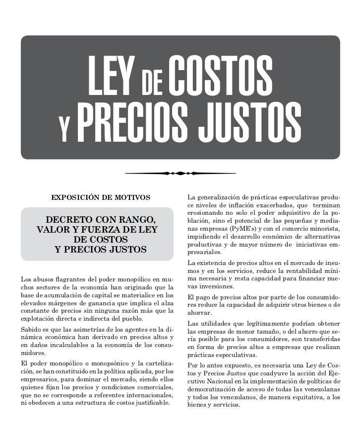 LEY DE COSTOS              Y PRECIOS JUSTOS           EXPOSICIÓN DE MOTIVOS                            La generalización d...