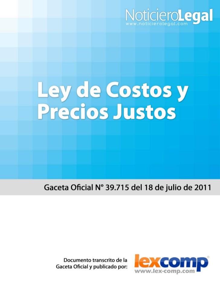 EXPOSICION DE MOTIVOS    DECRETO CON RANGO, VALOR Y FUERZA DE LEY DE COSTOS Y PRECIOS JUSTOSLos abusos flagrantes del pode...
