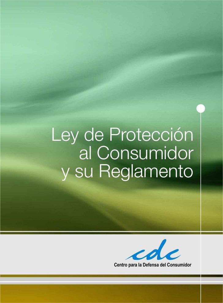 Ley de Protección   al Consumidor y su Reglamento
