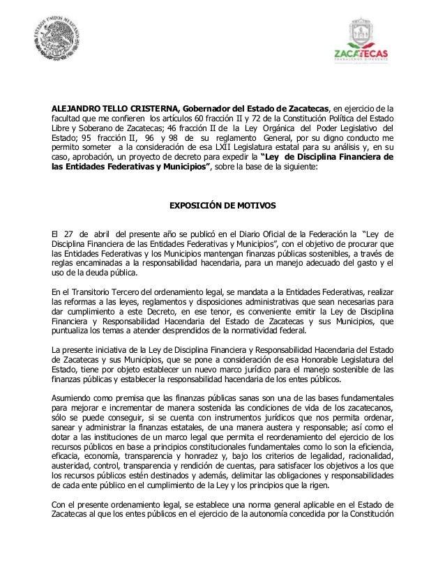 ALEJANDRO TELLO CRISTERNA, Gobernador del Estado de Zacatecas, en ejercicio de la facultad que me confieren los artículos ...