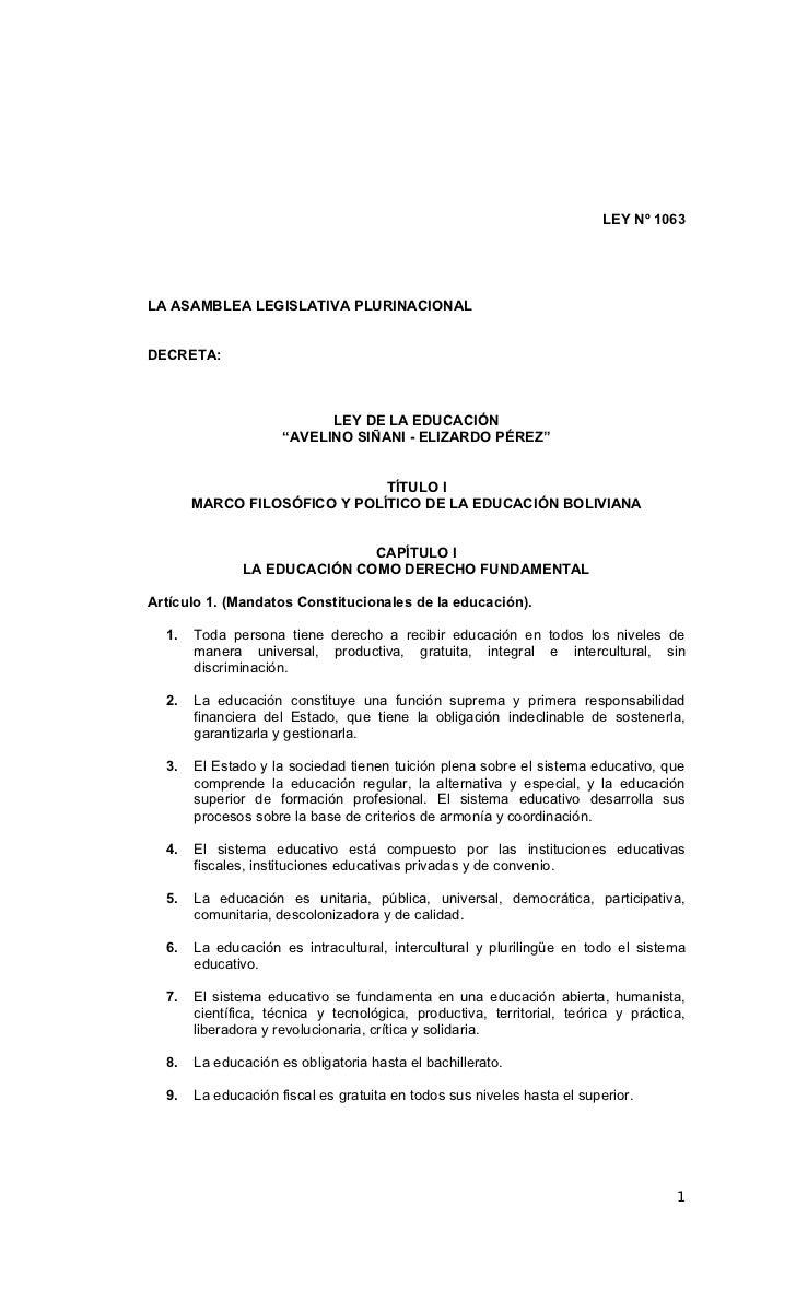 LEY Nº 1063LA ASAMBLEA LEGISLATIVA PLURINACIONALDECRETA:                           LEY DE LA EDUCACIÓN                    ...