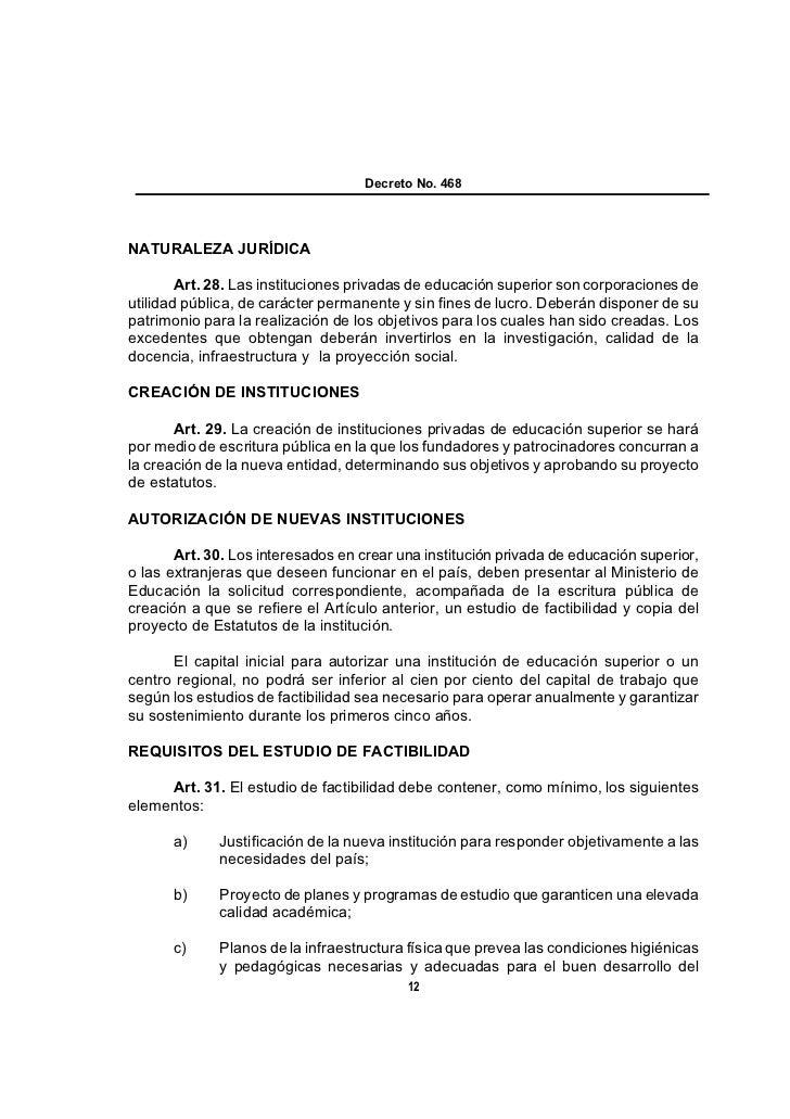 Decreto No. 468NATURALEZA JURÍDICA        Art. 28. Las instituciones privadas de educación superior son corporaciones deut...