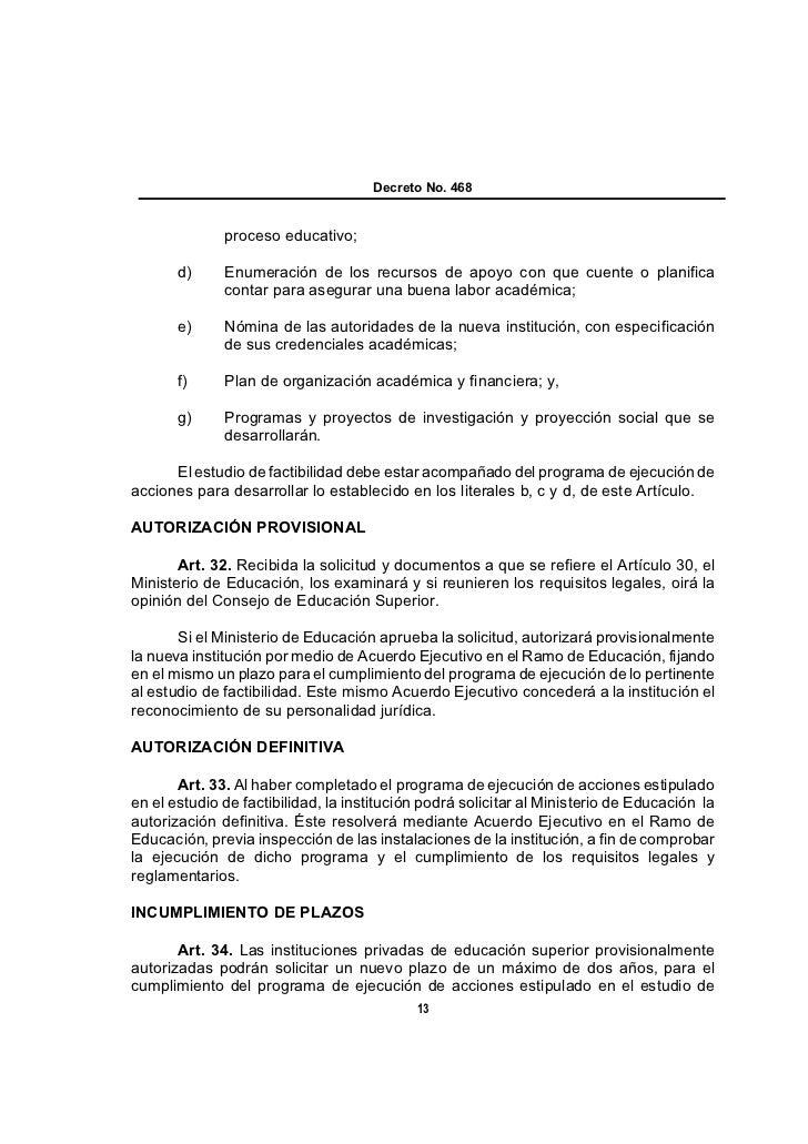 Decreto No. 468              proceso educativo;       d)     Enumeración de los recursos de apoyo con que cuente o planifi...