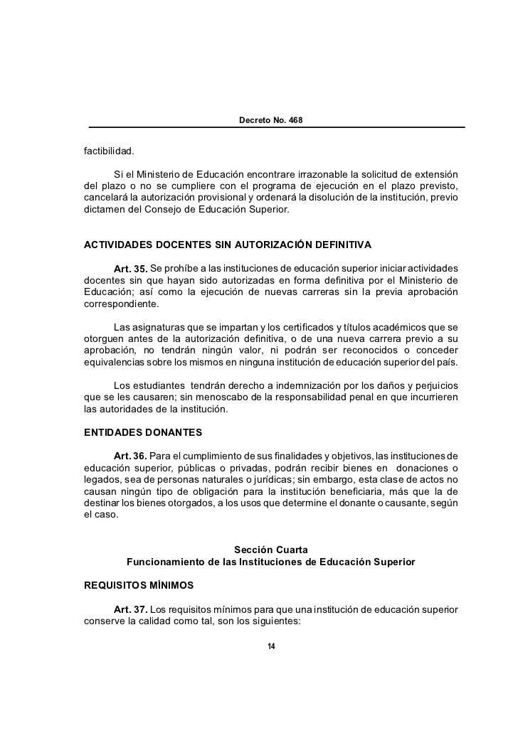Decreto No. 468factibilidad.       Si el Ministerio de Educación encontrare irrazonable la solicitud de extensióndel plazo...