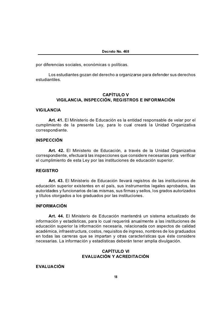 Decreto No. 468por diferencias sociales, económicas o políticas.       Los estudiantes gozan del derecho a organizarse par...