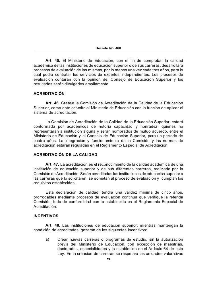 Decreto No. 468       Art. 45. El Ministerio de Educación, con el fin de comprobar la calidadacadémica de las institucione...