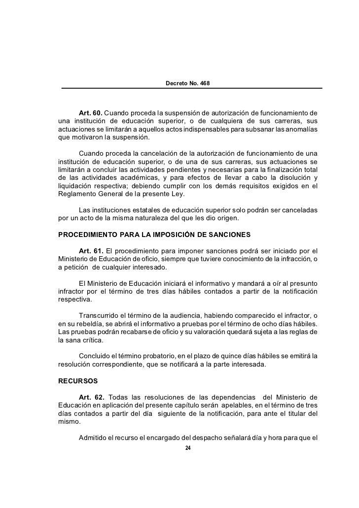 Decreto No. 468      Art. 60. Cuando proceda la suspensión de autorización de funcionamiento deuna institución de educació...
