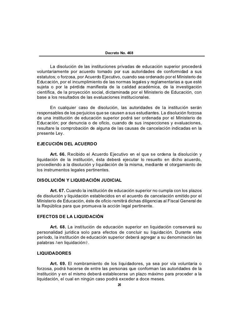Decreto No. 468        La disolución de las instituciones privadas de educación superior procederávoluntariamente por acue...