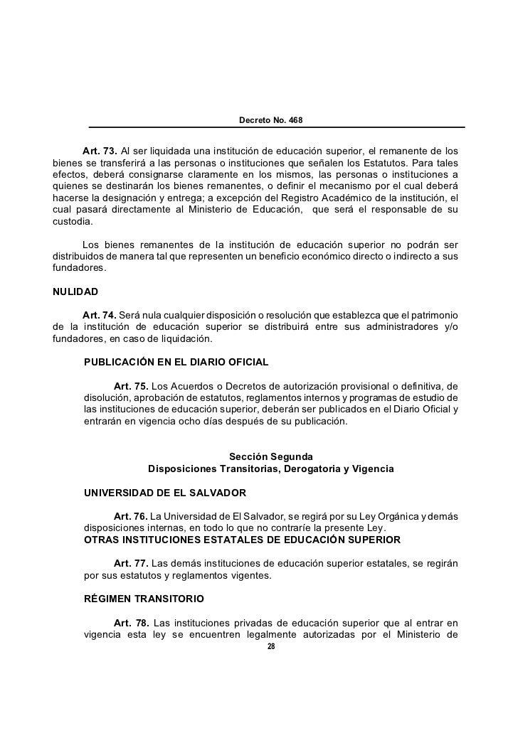 Decreto No. 468      Art. 73. Al ser liquidada una institución de educación superior, el remanente de losbienes se transfe...