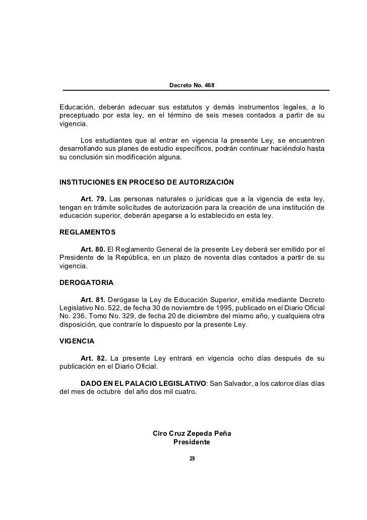 Decreto No. 468Educación, deberán adecuar sus estatutos y demás instrumentos legales, a lopreceptuado por esta ley, en el ...