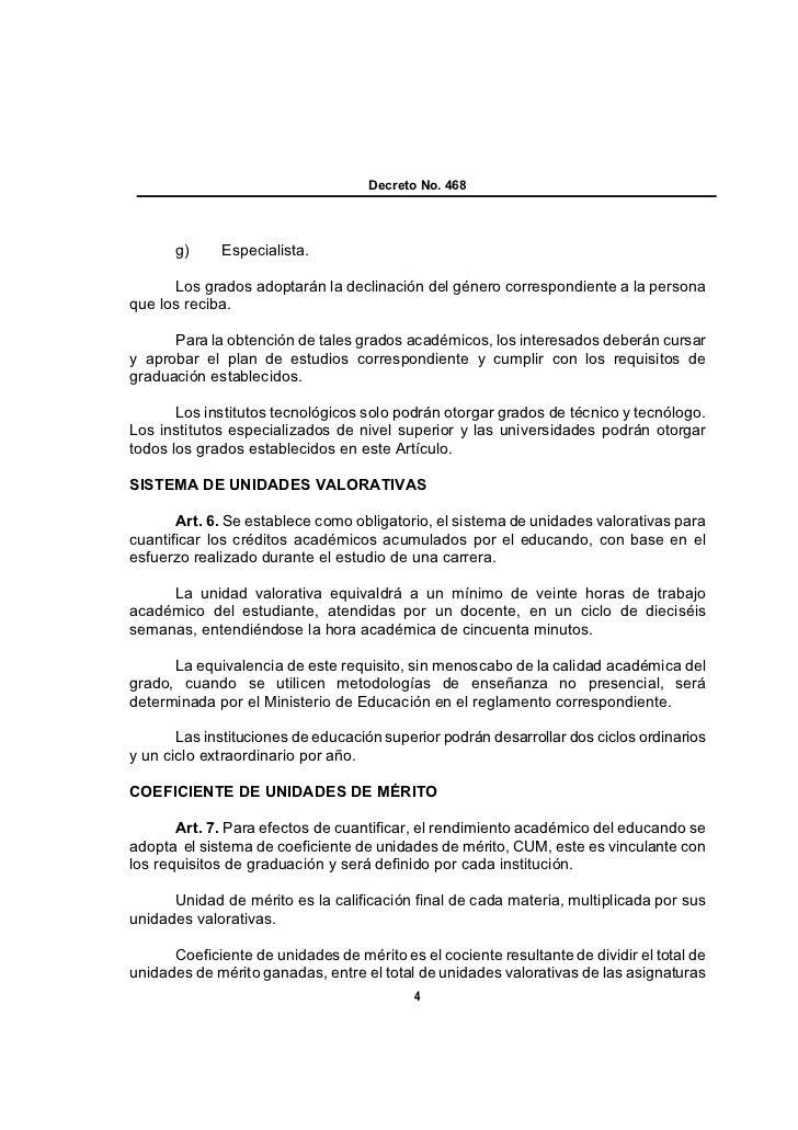 Decreto No. 468       g)     Especialista.      Los grados adoptarán la declinación del género correspondiente a la person...
