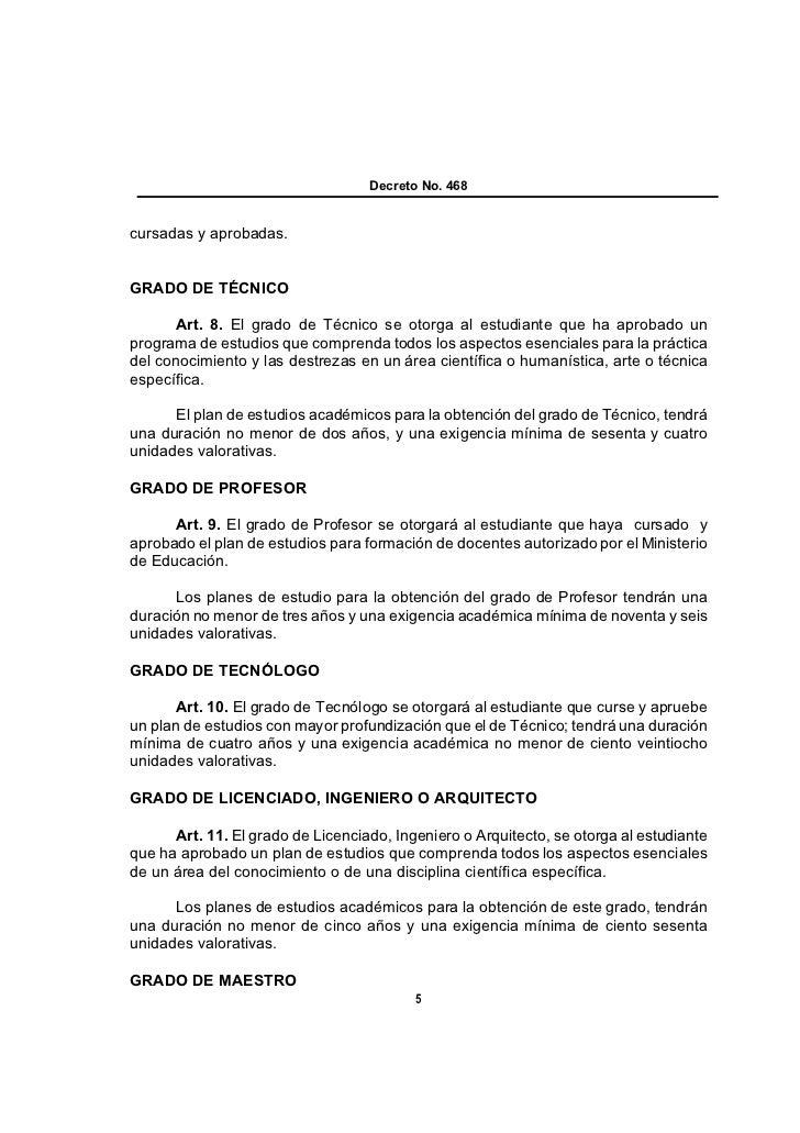 Decreto No. 468cursadas y aprobadas.GRADO DE TÉCNICO      Art. 8. El grado de Técnico se otorga al estudiante que ha aprob...