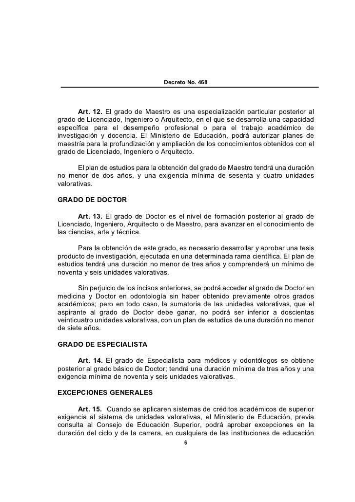 Decreto No. 468       Art. 12. El grado de Maestro es una especialización particular posterior algrado de Licenciado, Inge...