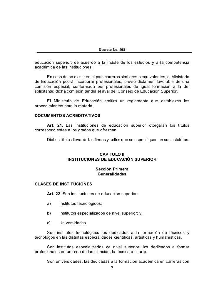Decreto No. 468educación superior; de acuerdo a la índole de los estudios y a la competenciaacadémica de las instituciones...