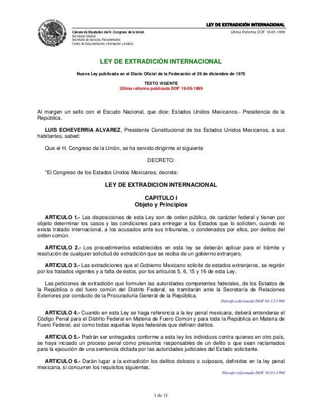 LEY DE EXTRADICIÓN INTERNACIONAL              Cámara de Diputados del H. Congreso de la Unión                             ...