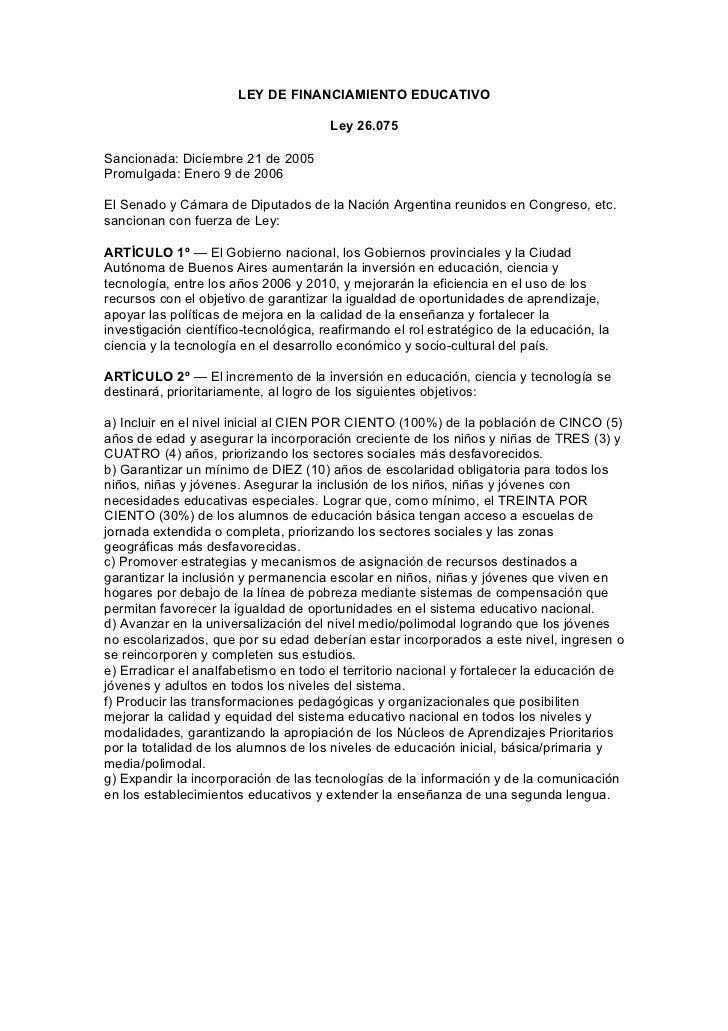 LEY DE FINANCIAMIENTO EDUCATIVO                                       Ley 26.075Sancionada: Diciembre 21 de 2005Promulgada...