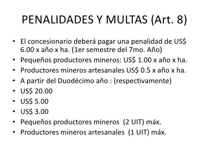 PENALIDADES Y MULTAS (Art. 8) El concesionario deberá pagar una penalidad de US$ 6.00 x año x ha. (1er semestre del 7mo. A...