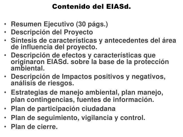 Contenido del EIASd. Resumen Ejecutivo (30 págs.) Descripción del Proyecto Síntesis de características y antecedentes del ...