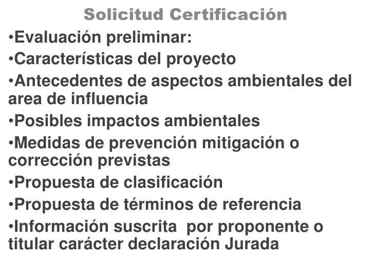 Solicitud Certificación Evaluación preliminar: Características del proyecto Antecedentes de aspectos ambientales del      ...