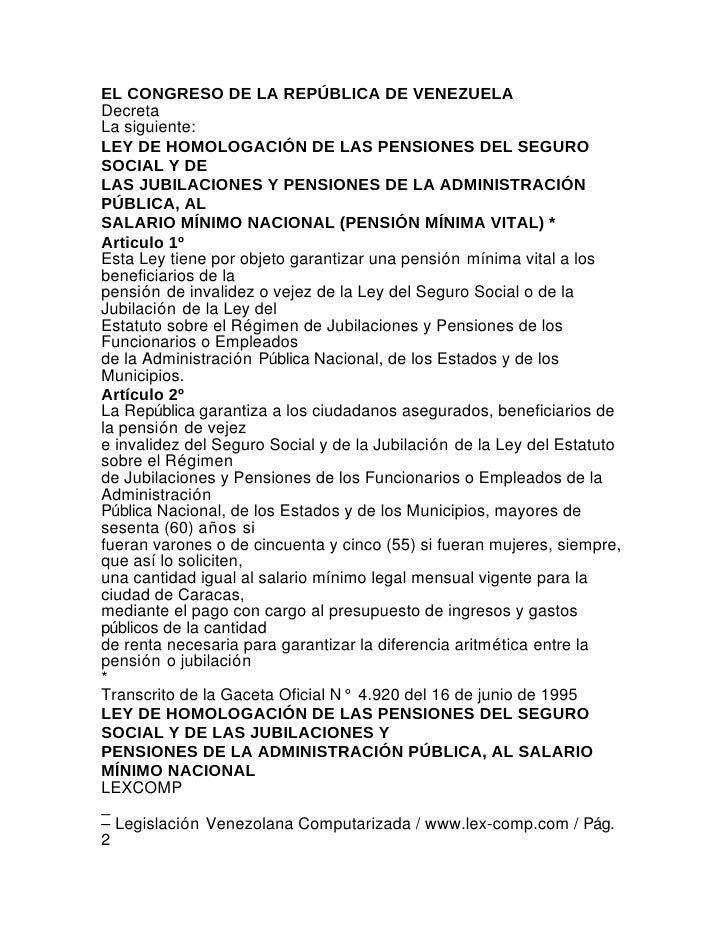 EL CONGRESO DE LA REPÚBLICA DE VENEZUELADecretaLa siguiente:LEY DE HOMOLOGACIÓN DE LAS PENSIONES DEL SEGUROSOCIAL Y DELAS ...