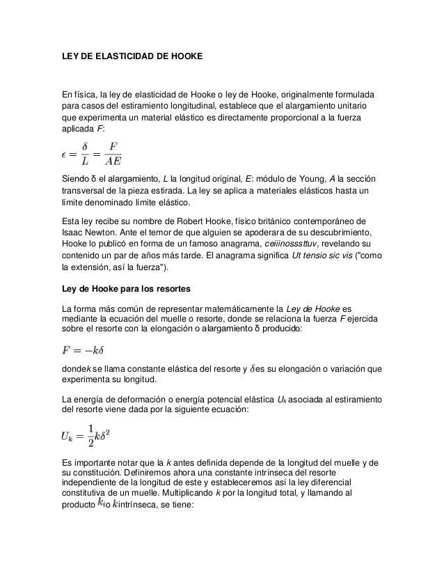 LEY DE ELASTICIDAD DE HOOKEEn física, la ley de elasticidad de Hooke o ley de Hooke, originalmente formuladapara casos del...