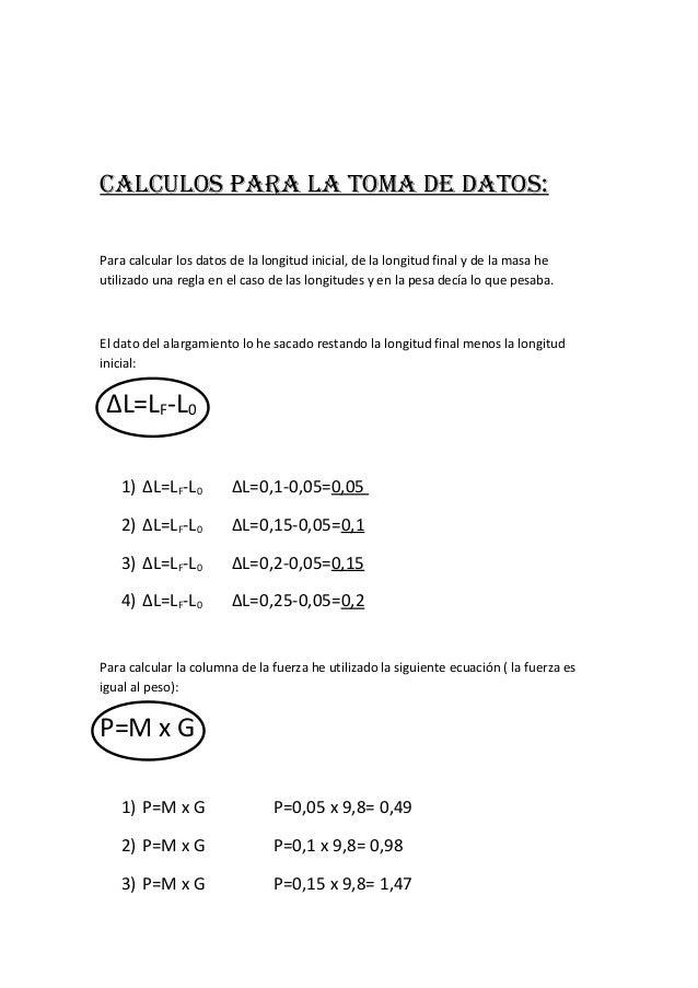 CALCULOS PARA LA TOMA DE DATOS: Para calcular los datos de la longitud inicial, de la longitud final y de la masa he utili...