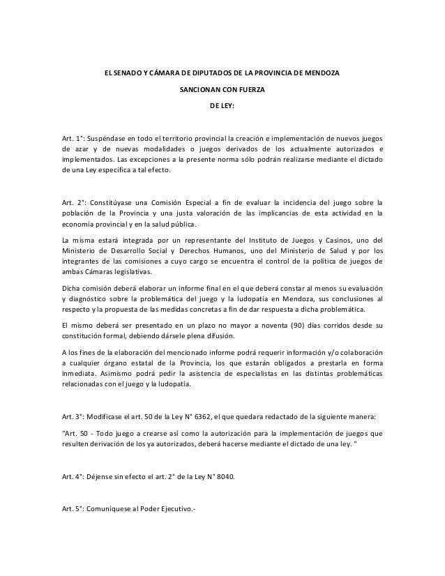 EL SENADO Y CÁMARA DE DIPUTADOS DE LA PROVINCIA DE MENDOZA SANCIONAN CON FUERZA DE LEY:  Art. 1°: Suspéndase en todo el te...