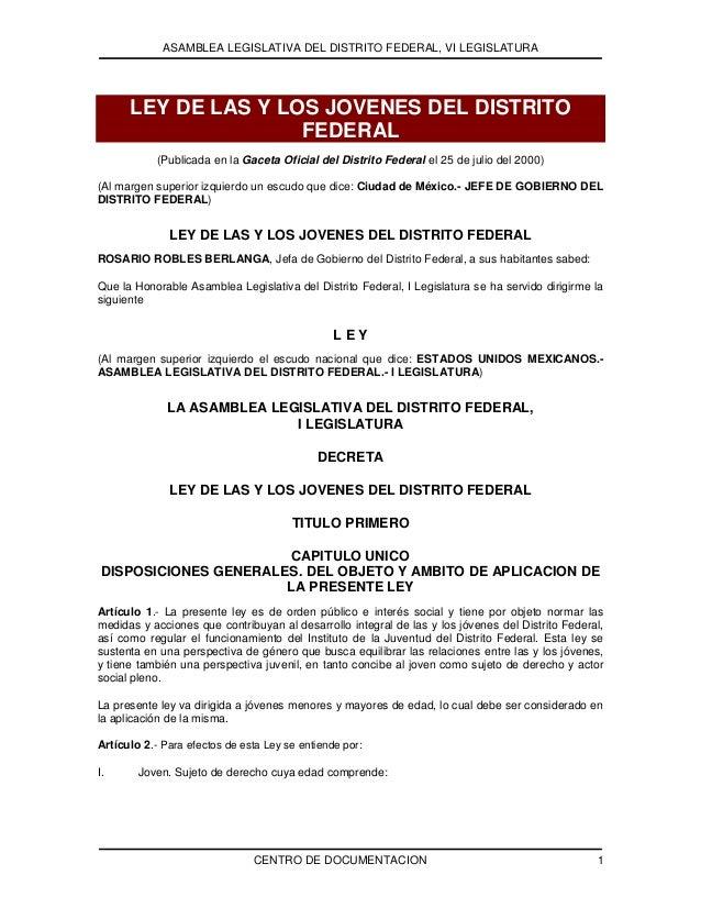 ASAMBLEA LEGISLATIVA DEL DISTRITO FEDERAL, VI LEGISLATURA CENTRO DE DOCUMENTACION 1 LEY DE LAS Y LOS JOVENES DEL DISTRITO ...