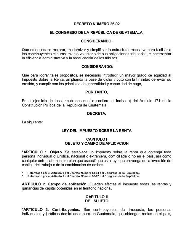 DECRETO NÚMERO 26-92 EL CONGRESO DE LA REPÚBLICA DE GUATEMALA, CONSIDERANDO: Que es necesario mejorar, modernizar y simpli...