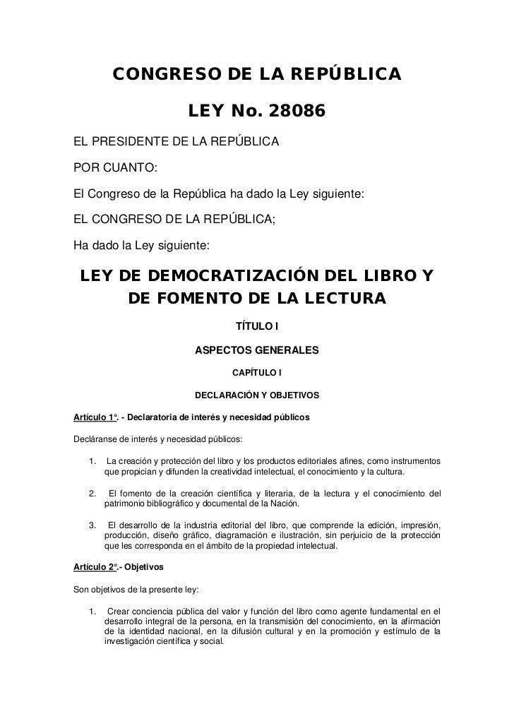 CONGRESO DE LA REPÚBLICA                              LEY No. 28086EL PRESIDENTE DE LA REPÚBLICAPOR CUANTO:El Congreso de ...