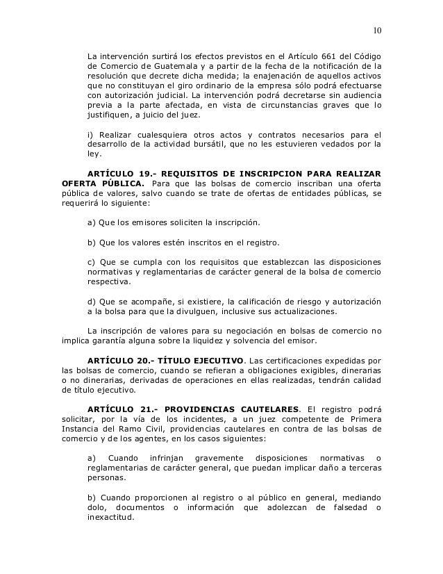 10      La intervención surtirá los efectos previstos en el Artículo 661 del Código      de Comercio de Guatemala y a part...