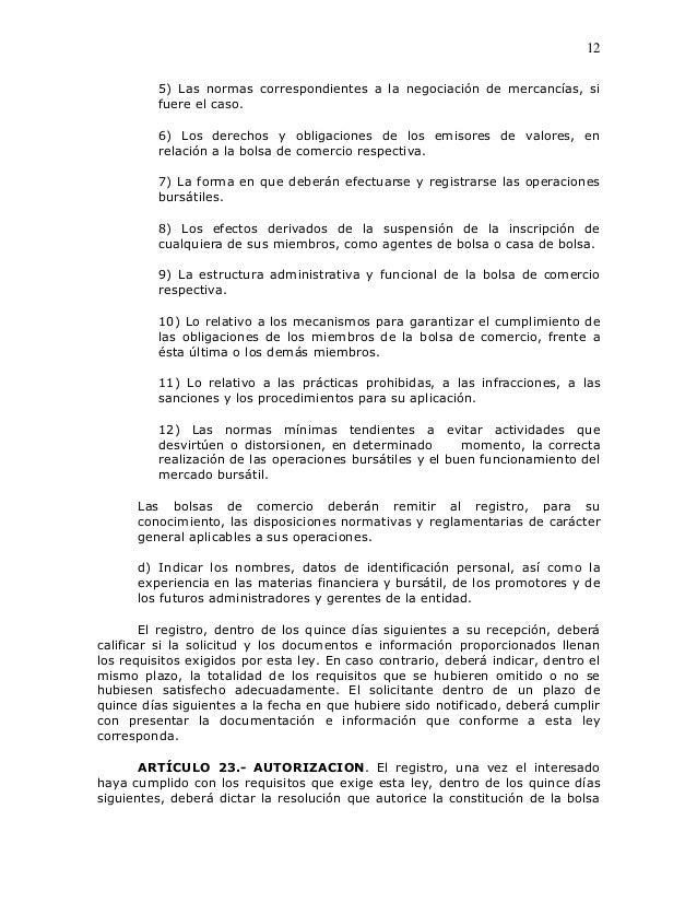 12          5) Las normas correspondientes a la negociación de mercancías, si          fuere el caso.          6) Los dere...