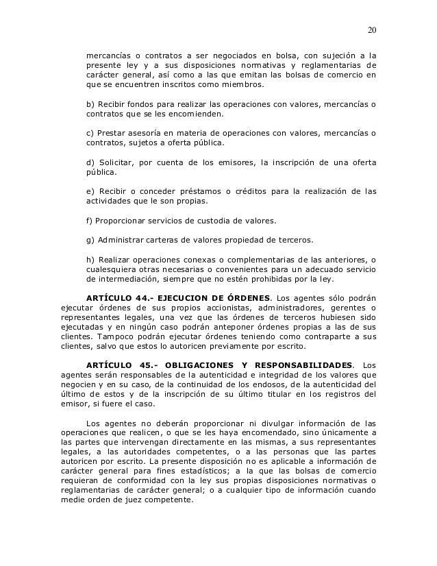 20      mercancías o contratos a ser negociados en bolsa, con sujeción a la      presente ley y a sus disposiciones normat...