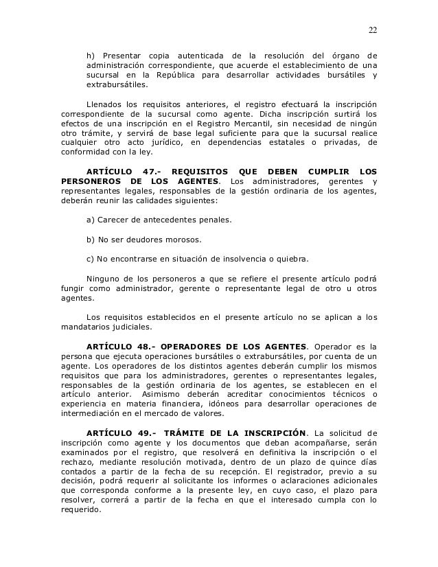 22      h) Presentar copia autenticada de la resolución del órgano de      administración correspondiente, que acuerde el ...