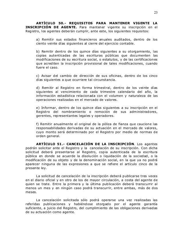 23      ARTÍCULO 50.- REQUISITOS PARA MANTENER VIGENTE LAINSCRIPCIÓN DE AGENTE. Para mantener vigente su inscripción en el...