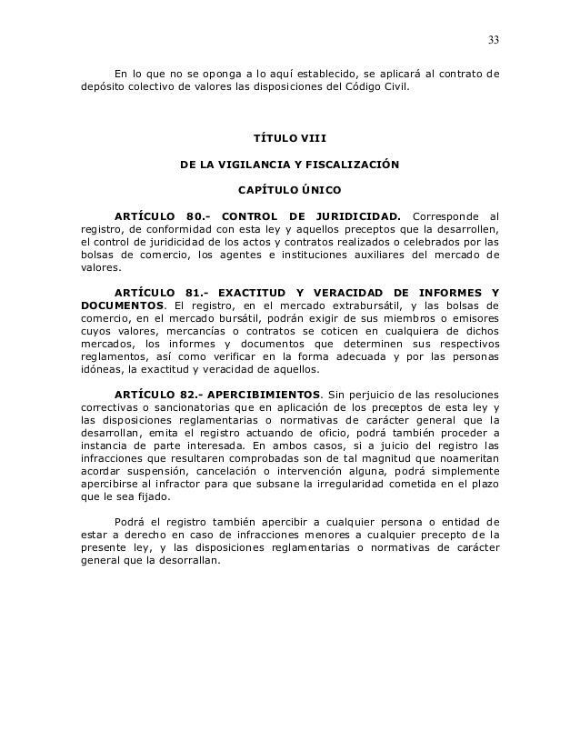 33      En lo que no se oponga a lo aquí establecido, se aplicará al contrato dedepósito colectivo de valores las disposic...