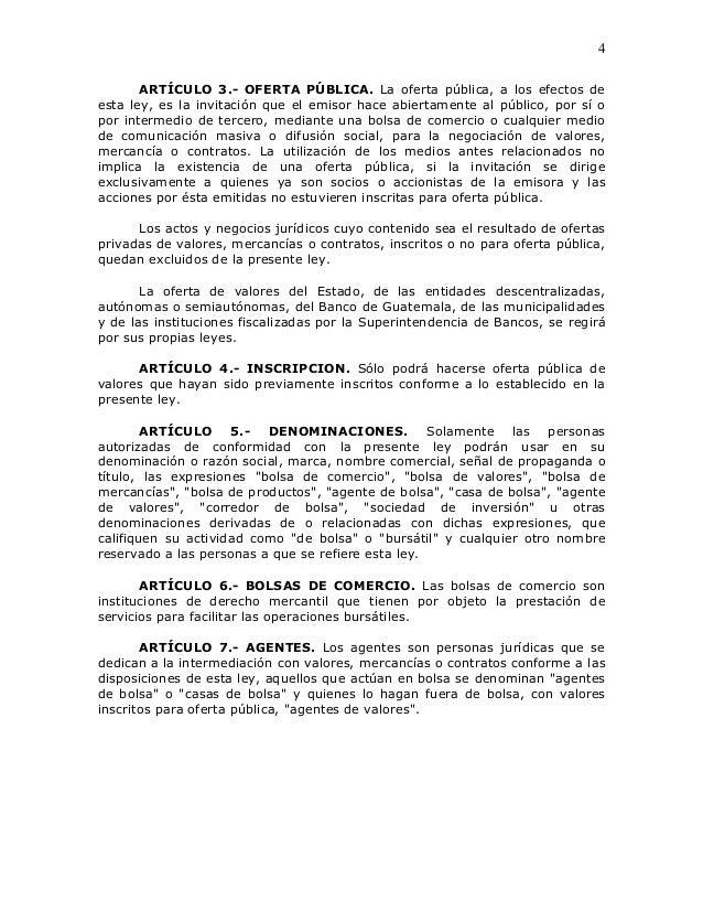 4       ARTÍCULO 3.- OFERTA PÚBLICA. La oferta pública, a los efectos deesta ley, es la invitación que el emisor hace abie...