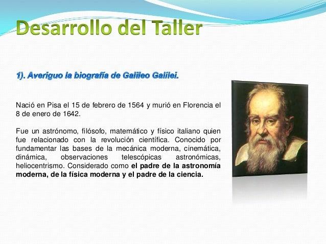 En 1581 Galileo ingresó en la Universidad de Pisa, donde se matriculó como estudiante de medicina por voluntad de su padre...