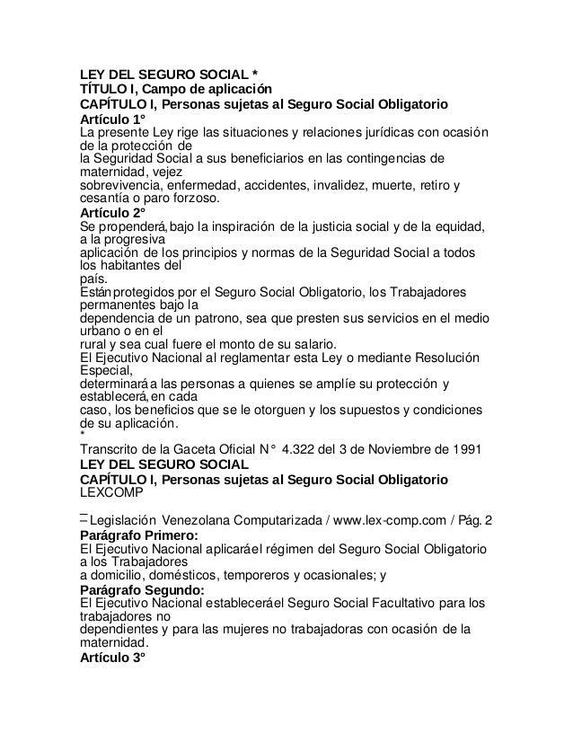 LEY DEL SEGURO SOCIAL *TÍTULO I, Campo de aplicaciónCAPÍTULO I, Personas sujetas al Seguro Social ObligatorioArtículo 1°La...