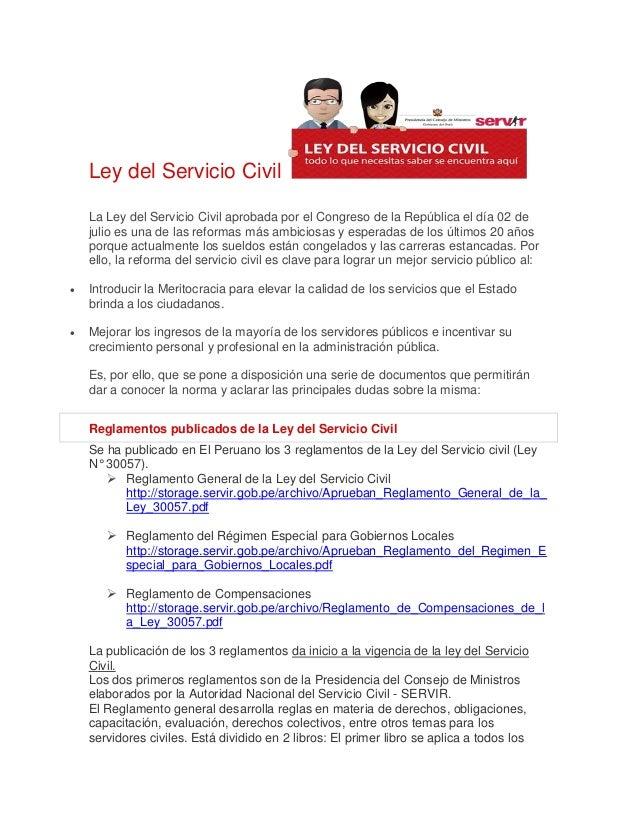 Ley del Servicio Civil La Ley del Servicio Civil aprobada por el Congreso de la República el día 02 de julio es una de las...