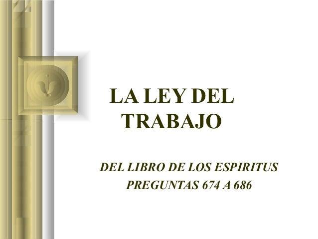 LA LEY DEL TRABAJO DEL LIBRO DE LOS ESPIRITUS PREGUNTAS 674 A 686