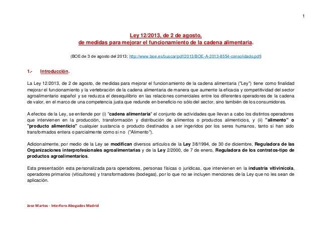 1  Ley 12/2013, de 2 de agosto, de medidas para mejorar el funcionamiento de la cadena alimentaria. (BOE de 3 de agosto de...