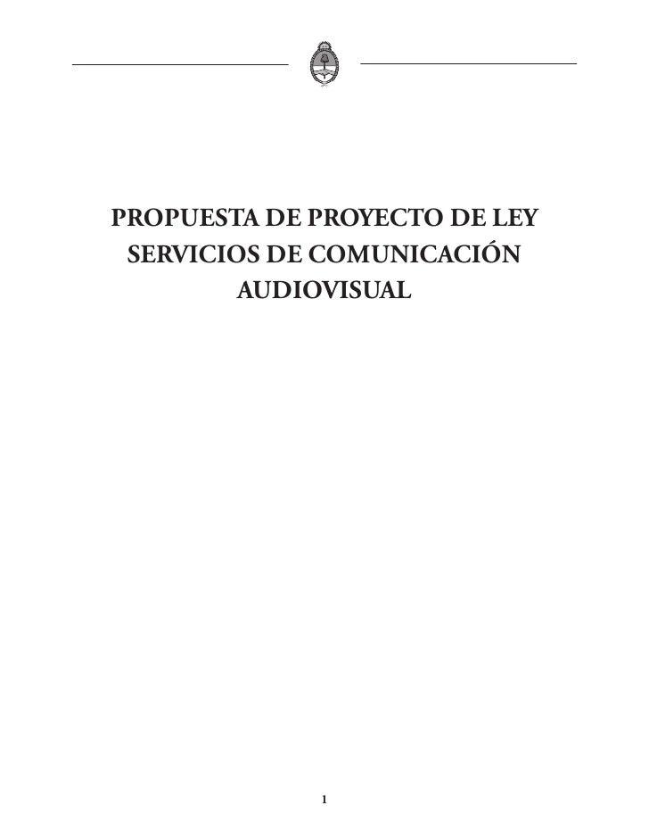 PROPUESTA DE PROYECTO DE LEY  SERVICIOS DE COMUNICACIÓN          AUDIOVISUAL                  1