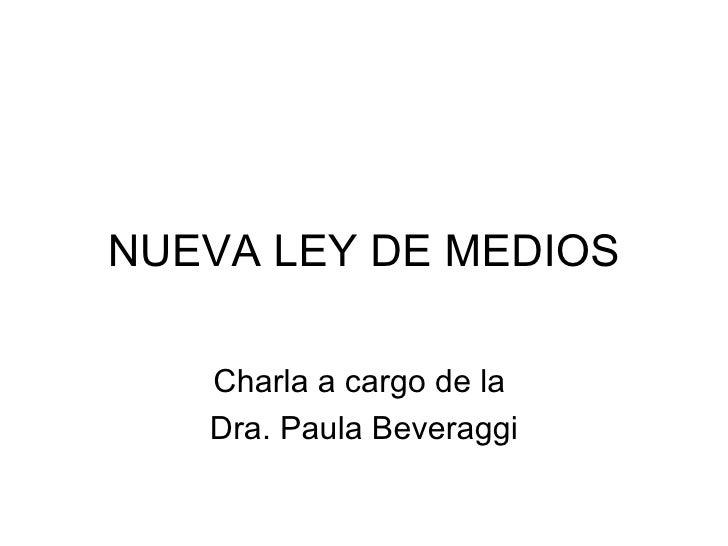 NUEVA LEY DE MEDIOS Charla a cargo de la  Dra. Paula Beveraggi