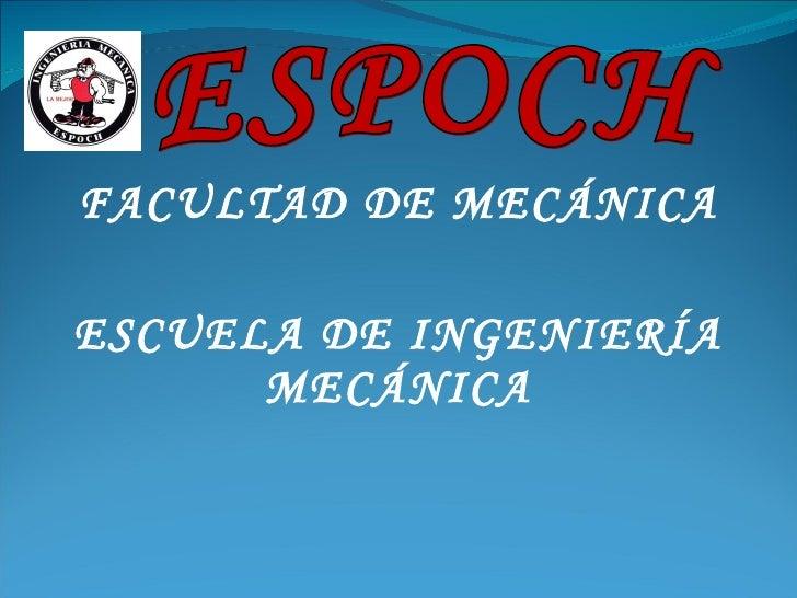 FACULTAD DE MECÁNICA ESCUELA DE INGENIERÍA MECÁNICA ESPOCH