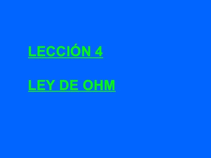 LECCIÓN 4 LEY DE OHM